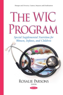 Wic Program : Special Supplemental Nutrition for Women, Infants, & Children, Hardback Book