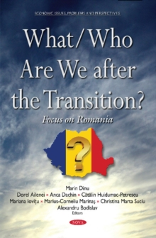 What/Who are We After the Transition? : Focus on Romania, Hardback Book