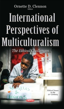 International Perspectives of Multiculturalism : The Ethical Challenges, Hardback Book