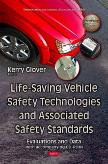 Life-Saving Vehicle Safety Technologies & Associated Safety Standards : Evaluations & Data, Hardback Book