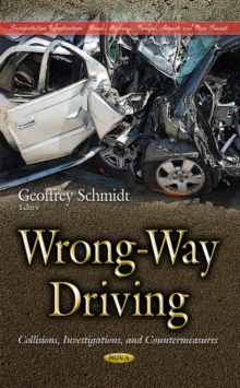 Wrong-Way Driving : Collisions, Investigations, & Countermeasures, Hardback Book