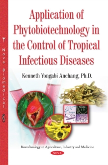 Application of Phytobiotechnology in the Control of Tropical Infectious Diseases, Paperback Book