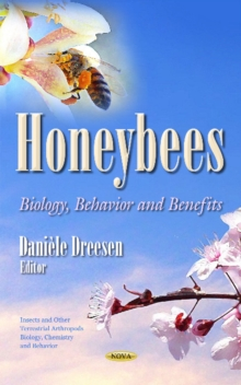 Honeybees : Biology, Behavior & Benefits, Hardback Book