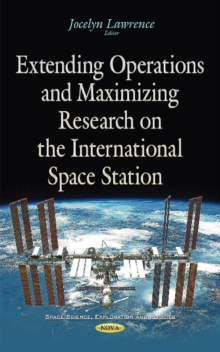 Extending Operations & Maximizing Research on the International Space Station, Hardback Book