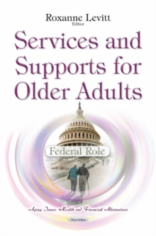 Services & Supports for Older Adults : Federal Role, Paperback Book