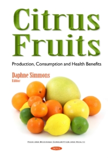 Citrus Fruits : Production, Consumption & Health Benefits, Hardback Book