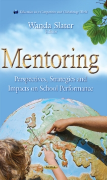 Mentoring : Perspectives, Strategies & Impacts on School Performance, Hardback Book