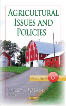 Agricultural Issues & Policies : Volume 6, Hardback Book