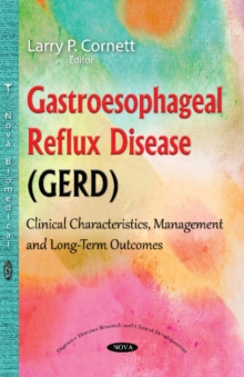 Gastroesophageal Reflux Disease (GERD) : Clinical Characteristics, Management & Long-Term Outcomes, Paperback Book