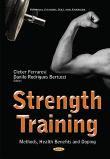 Strength Training : Methods, Health Benefits & Doping, Hardback Book