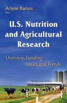 U.S. Nutrition & Agricultural Research : Overview, Funding Issues & Trends, Paperback Book