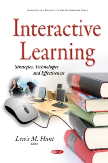 Interactive Learning : Strategies, Technologies & Effectiveness, Paperback Book
