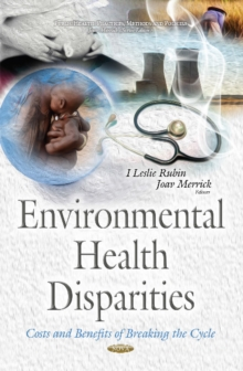 Environmental Health Disparities : Costs & Benefits of Breaking the Cycle, Hardback Book