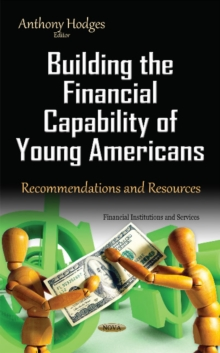 Building the Financial Capability of Young Americans : Recommendations & Resources, Hardback Book
