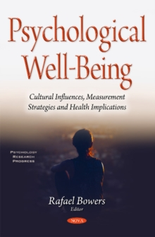 Psychological Well-Being : Cultural Influences, Measurement Strategies & Health Implications, Hardback Book