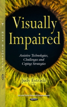 Visually Impaired : Assistive Technologies, Challenges & Coping Strategies, Hardback Book