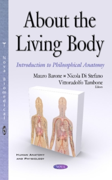 About the Living Body : Introduction to Philosophical Anatomy, Hardback Book
