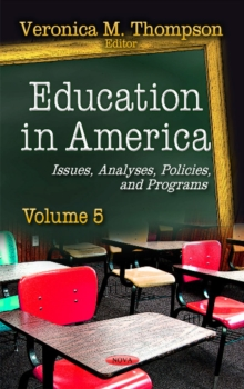 Education in America : Issues, Analyses, Policies & Programs -- Volume 5, Hardback Book