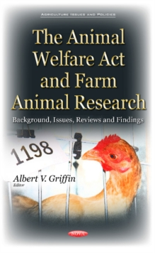 Animal Welfare Act & Farm Animal Research : Background, Issues, Reviews & Findings, Hardback Book