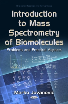 Introduction to Mass Spectrometry of Biomolecules : Problems & Practical Aspects, Hardback Book