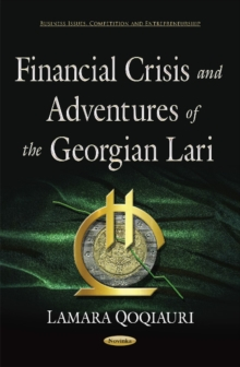 Financial Crisis & Adventures of the Georgian Lari, Hardback Book