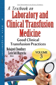 Textbook on Laboratory & Clinical Transfusion Medicine : Volume 3: Good Clinical Transfusion Practices, Hardback Book