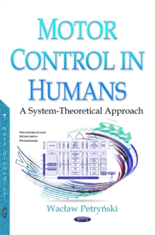 Motor Control in Humans : A System-Theoretical Approach, Hardback Book