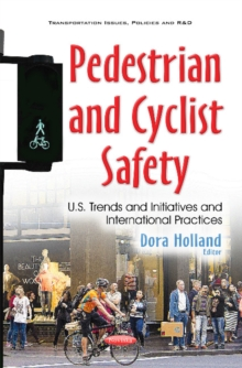 Pedestrian & Cyclist Safety : U.S. Trends & Initiatives & International Practices, Paperback / softback Book