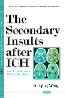 Secondary Insults After ICH : From Mechanisms to Clinical Translation, Paperback Book