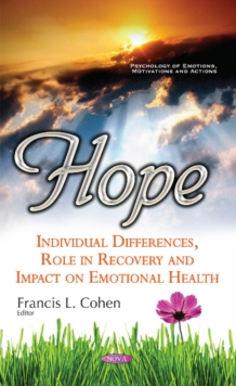 Hope : Individual Differences, Role in Recovery & Impact on Emotional Health, Hardback Book