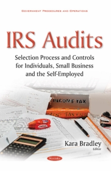 Irs Audits : Selection Process & Controls for Individuals, Small Business & the Self-Employed, Paperback Book