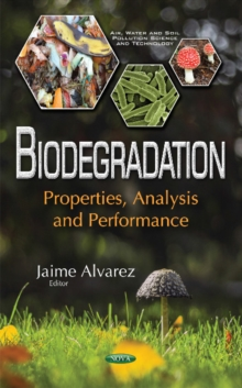 Biodegradation : Properties, Analysis & Performance, Hardback Book