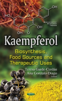 Kaempferol : Biosynthesis, Food Sources & Therapeutic Uses, Hardback Book