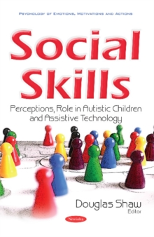 Social Skills : Perceptions, Role in Autistic Children & Assistive Technology, Paperback Book