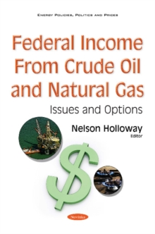 Federal Income from Crude Oil & Natural Gas : Issues & Options, Paperback Book
