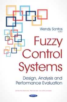 Fuzzy Control Systems : Design, Analysis & Performance Evaluation, Hardback Book