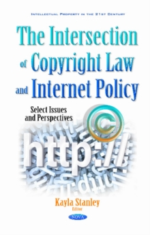 Intersection of Copyright Law & Internet Policy : Select Issues & Perspectives, Hardback Book