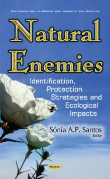 Natural Enemies : Identification, Protection Strategies & Ecological Impacts, Hardback Book