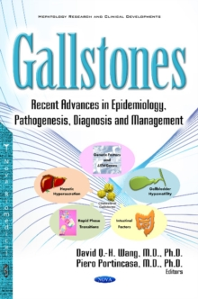 Gallstones : Recent Advances in Epidemiology, Pathogenesis, Diagnosis & Management, Hardback Book