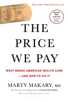 The Price We Pay : What Broke American Health Care--and How to Fix It, EPUB eBook