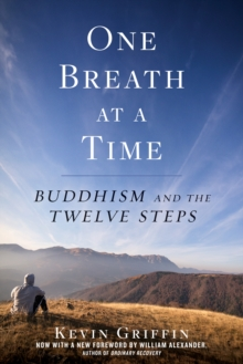 One Breath at a Time : Buddhism and the Twelve Steps, Paperback Book