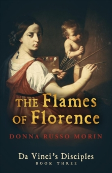 The Flames of Florence : A Da Vinci's Disciples Novel, Paperback Book