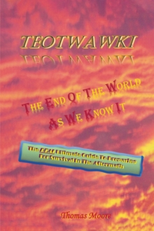 TEOTWAWKI : The End Of The World As We Know It, EPUB eBook
