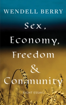 Sex, Economy, Freedom, & Community : Eight Essays, EPUB eBook