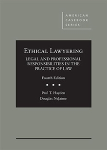 Ethical Lawyering : Legal and Professional Responsibilities in the Practice of Law - CasebookPlus, Hardback Book