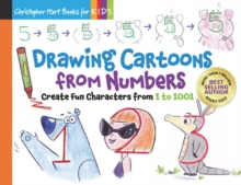 Drawing Cartoons From Numbers : Create Fun Characters from 1 to 1001, Paperback / softback Book