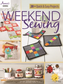 Weekend Sewing : 20+ Quick & Easy Projects, Paperback / softback Book