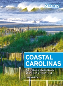 Moon Coastal Carolinas (Fourth Edition) : Outer Banks, Myrtle Beach, Charleston & Hilton Head, Paperback Book