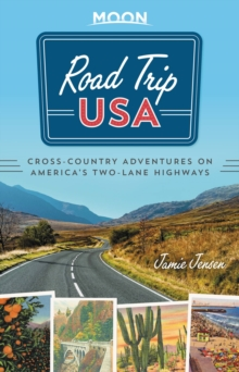 Road Trip USA (Eighth Edition) : Cross-Country Adventures on America's Two-Lane Highways, Paperback / softback Book