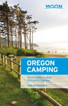 Moon Oregon Camping (Fifth Edition) : The Complete Guide to Tent and RV Camping, Paperback Book